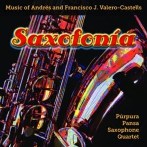 Valero-Castells / Valero-Castells: Saxofonia - Saxophone Quartet Purpura Pansa