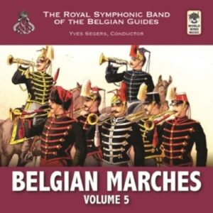 Belgian Marches 5 - Royal Symphonic Band Of The Belgian Guides