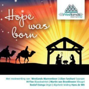 Hope Was Born - Westlands Mannenkoor