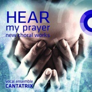 Hear My Prayer - Cantatrix Vocal Ensemble