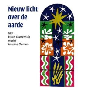 Oosterhuis: Nieuw Licht Over De Aarde - Koor voor nieuwe Nederlandse religieuze muziek
