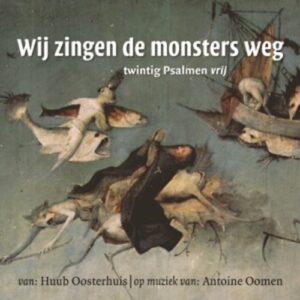 Wij Zingen De Monsters Weg - Huub Oosterhuis