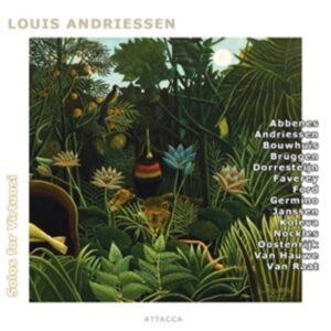 Louis Andriessen: Solos For Virtuosi - Ralph van Raat, Walter van Hauwe, Frans Brüggen, Ivo Janssen, ...