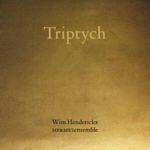 Wim Hendrickx: Triptych - Hermes Ensemble