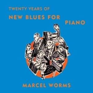 New Blues For Piano - Marcel Worms