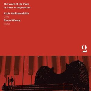 The Voice Of The Viola In Times Of Oppression II - Asdis Valdimarsdottir