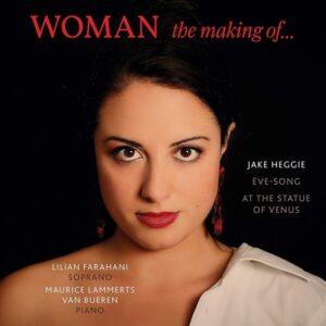 Jake Heggie: Woman, The Making Of... - Lilian Farahani