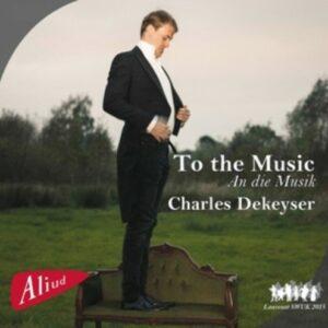 Schumann / Schubert / Mozart / Strauss / Chopin / Rossini: To The Music - Dekeyser