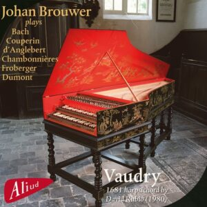 Bach / D'Anglebert / Couperin / Froberger / Couperin: Vaudry - Johan Brouwer