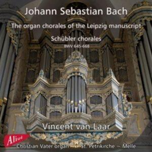 Bach: The Organ chorales of the Leipzig manuscript, Schübler chorales - Vincent Van Laar