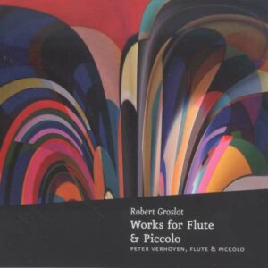 Groslot: Works For Flute And Piccolo - Peter Verhoyen