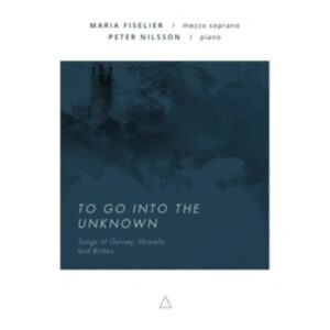 To Go Into The Unknown - Fiselier, Maria / Peter Nil