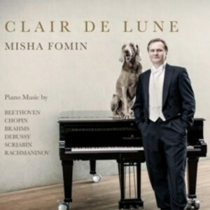 Rachmaninov / Debussy / Brahms / Chopin / Scriabin: Clair De Lune - Fomin