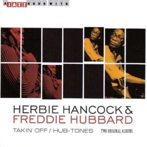 Takin' Off /  Hub-Tones - Herbie Hancock & Freddie Hubbard