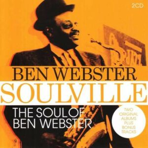 Soulville, The Soul Of Ben Webster