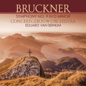 Bruckner: Symphony No. 9 In D Minor - Eduard van Beinum