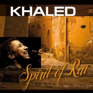 Spirit Of Rai - Khaled