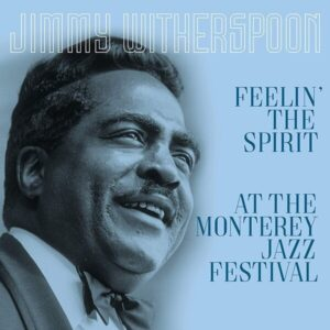 Feelin' The Spirit / At The Monterey Jazz Festival (Vinyl) - Jimmy Witherspoon