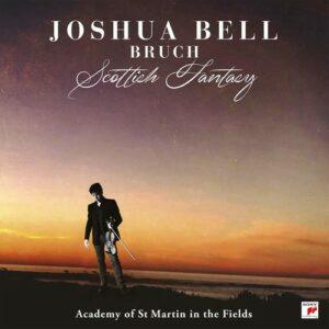 Bruch: Violin Concerto, Scottish Fantasy - Joshua Bell