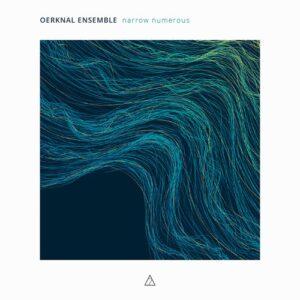Narrow Numerous - Oerknal Ensemble