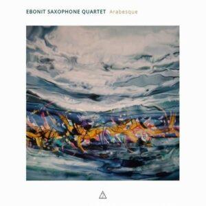 Arabesque - Ebonit Saxophone Quartet