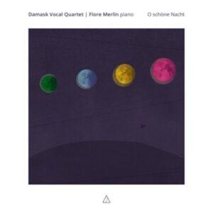 O Schone Nacht - Damask Vocal Quartet