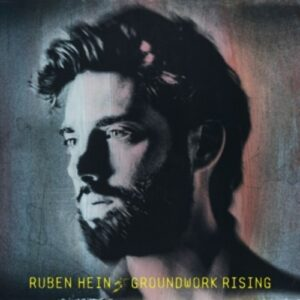 Groundwork Rising - Ruben Hein