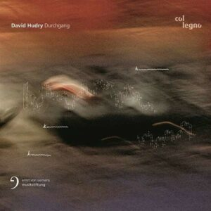 David Hudry: Durchgang - Ensemble Modern