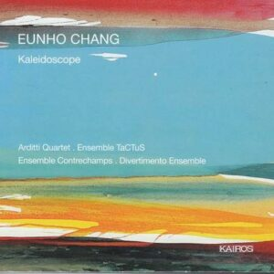 Eunho Chang: Kaleidoscope - Arditti Quartet