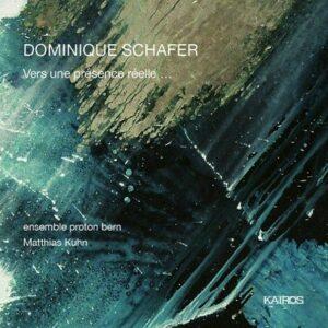 Dominique Schafer: Vers une presence réelle… - Ensemble Proton Bern