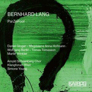 Bernhard Lang: ParZeFool - Arnold Schoenberg Chor