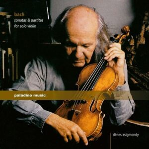 Bach: Sonatas & Partitas For Solo Violin - Denes Zsigmondy