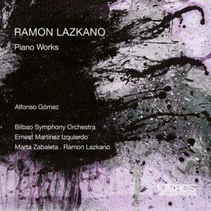 Ramon Lazkano: Piano Works - Alfonso Gomez