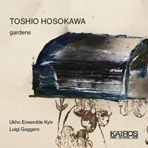 Toshio Hosokawa: Gardens - Luigi Gaggero