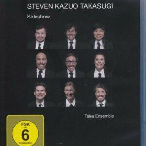 Steven Kazuo Takasugi: Sideshow - Talea Ensemble