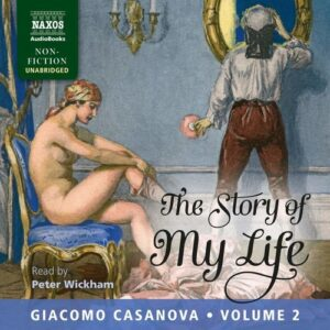 Casanova: The Story Of My Life, Vol. 2 - Peter Wickham