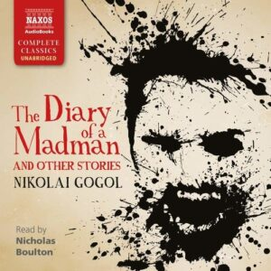 Gogol: The Diary of a Madman and Other Stories - Nicholas Boulton