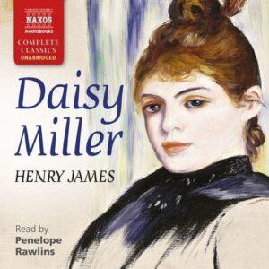 Henry James: Daisy Miller - Penelope Rawlins