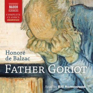 Balzac: Father Goriot - Bill Homewood
