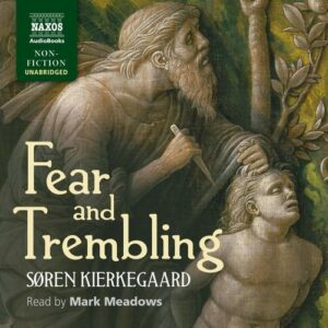 Kierkegaard: Fear And Trembling - Mark Meadows