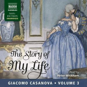 Casanova: The Story Of My Life, Vol. 3 - Peter Wickham