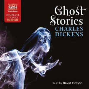 Dickens: Ghost Stories - David Timson