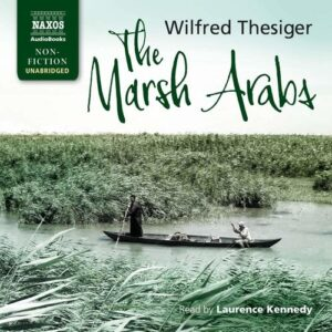 Thesiger: The Marsh Arabs - Laurence Kennedy