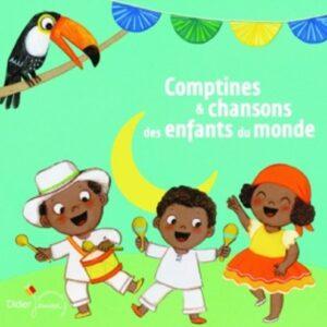Comptines et chansons des enfants du monde