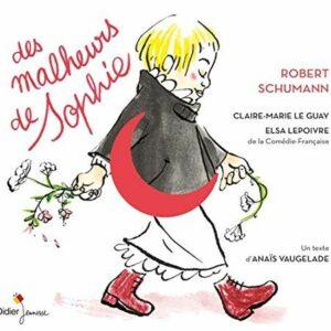 Schumann: Des Malheurs De Sophie - Claire-Marie Le Guay