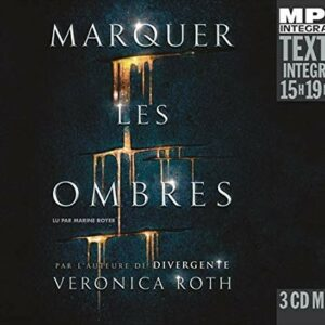 Veronica Roth: Marquer Les Ombres - Marine Royer