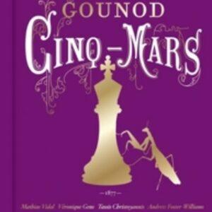 Charles Gounod: Cinq-Mars