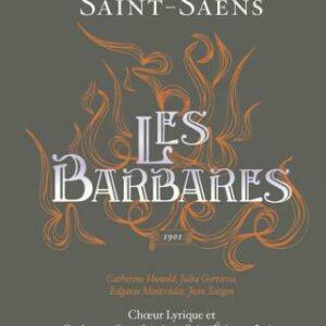 Saint-Saens: Les Barbares - Chour Lyrique Et Orchestre Symphoni / Campellone