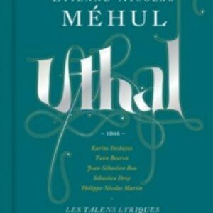 Etienne-Nicolas Mehul: Uthal - Christophe Rousset