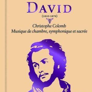 Felicien David: Christophe Colomb - Hervé Niquet